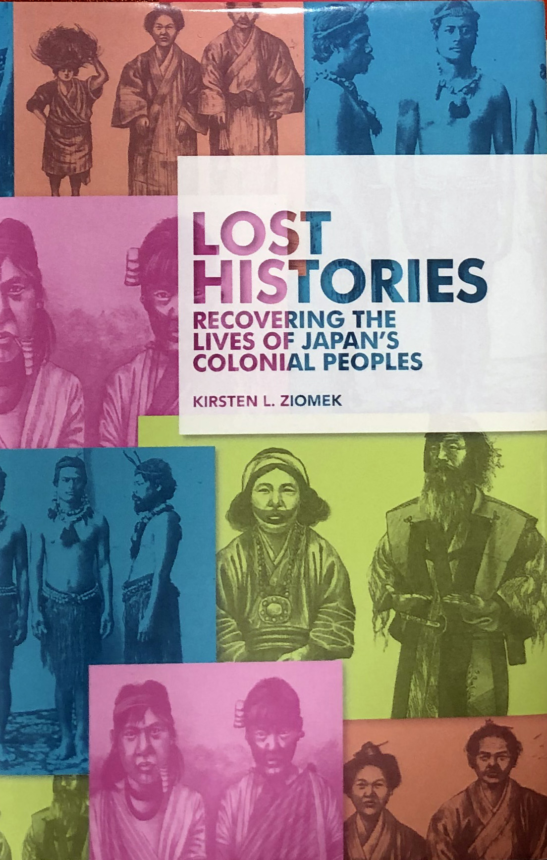 『LOST HISTORIES RECOVERING THE LIVES OF JAPAN'S COLONIAL PEOPLES』発刊